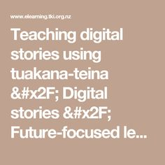 Teaching digital stories using tuakana-teina / Digital stories / Future-focused learning / Teaching / enabling e-Learning - enabling eLearning Reciprocal Teaching, Digital Story, Enabling, Literacy, This Or That Questions, Education, Future, Learning, Maori