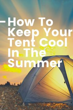 Summer tent camping can be a challenge in the south because of the heat. Read this article to learn how to keep your tent comfortable.