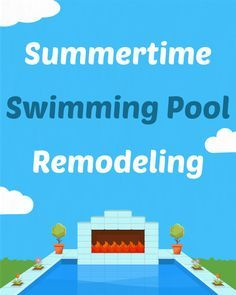 Summertime Swimming Pool Remodeling