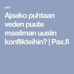 Ajaako puhtaan veden puute maailman uusiin konflikteihin?   Pax.fi