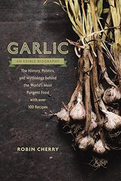 The Paperback of the Garlic, an Edible Biography: The History, Politics, and Mythology behind the World's Most Pungent Food--with over 100 Recipes by Robin Best Cough Remedy, Homemade Cough Remedies, Cold And Cough Remedies, Home Remedy For Cough, Cold Home Remedies, Natural Home Remedies, Toddler Cough Remedies, Severe Cough, Sore Throat And Cough