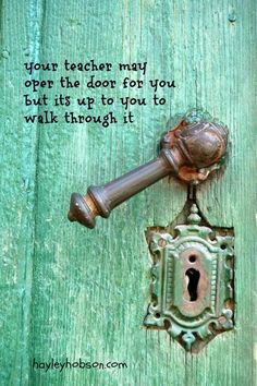 your #teacher may open the door for you but its up to you to walk through it