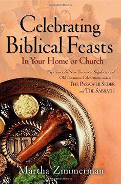 Celebrating Biblical Feasts: In Your Home or Church by Martha Zimmerman http://www.amazon.com/dp/0764228978/ref=cm_sw_r_pi_dp_.5kgvb1QEB6QS