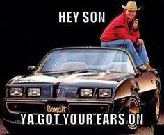Smokey and the Bandit!