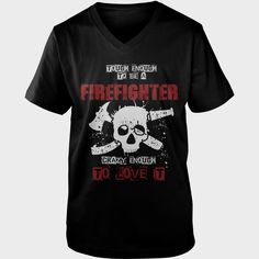 Firefighter T-Shirt Crazy Enough To Love It clever fathers day gifts, fun fathers day gifts, fathers day diy gifts Father's Day Diy, Family Shirts, Women Empowerment, Firefighter, Fathers Day Gifts, Diy Gifts, Clever, Mens Tops, Fun
