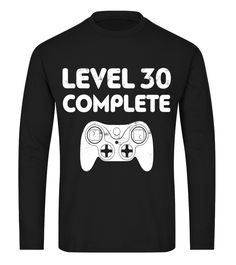 3848d8150 Level 30 Complete T-Shirt Video Gamer 30th Birthday Gift Awesome Dad Shirt  2017,