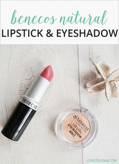 A review of the Benecos Natural Lipstick and Eyeshadow. Organic, Green, Non-Toxic Beauty.