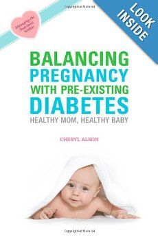 Balancing Pregnancy with Pre-existing Diabetes: Cheryl Alkon: 9781932603323: Amazon.com: Books
