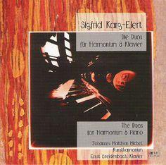 Sigfrid Karg-Elert: Duos pour piano et harmonium. Ernst Breidenbach, piano. Johannes Matthias Michel, harmonium. Published by Signum