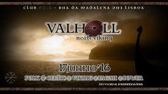 Valhöll - Noite Viking   17-06-16    #Folk #Celtic #Viking #Pirate #Pagan #Power #Metal #ClubNoir #Lisboa  Evento: https://www.facebook.com/events/1733338463550198/ VLord & Jőrmundgander dj set  Entrada 2 Noir Aberto das 23 às 4