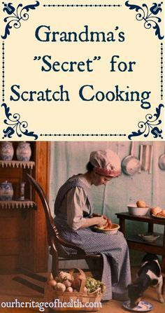 """Grandma's """"secret"""" for scratch cooking 