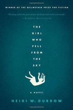 THE GIRL WHO FELL FROM THE SKY by Heidi W. Durrow -- Gorgeous and fascinating, haunting to the end.
