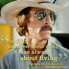 Dallas Buyers Club, such a great movie. Great story.