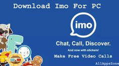 Make free videos calls using imo app. Imo is the best video calling app for pc/laptop on windows,mac and android/ios devices. download the app now to make free video calls.