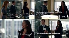 Harvey: i was born for this. Suits