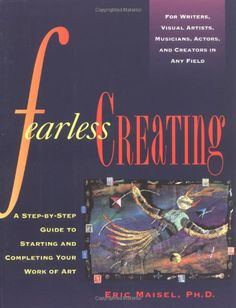 Fearless Creating: A Step-by-Step Guide To Starting and Completing Your Work of Art by Eric Maisel http://www.amazon.com/dp/0874778050/ref=cm_sw_r_pi_dp_fD1Ntb149TCNK5RP