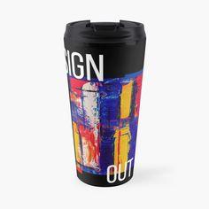 Promote | Redbubble Sign Out, Travel Mug, Promotion, Mugs, Tableware, Dinnerware, Tumblers, Tablewares, Mug