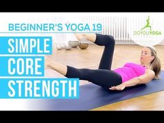Simple Core Strength - Session 19 - Yoga for Beginners Starter Kit