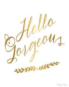 Hello Gorgeous Printable Art Typography Print by PennyJaneDesign