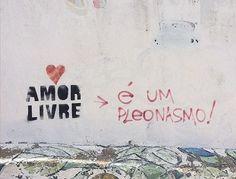 """Amor livre é um pleonasmo"" via @gabriel_mattos #oqrf #asruasfalam #oqueasruasfalam #bestoftheday #coolhunting #frases #grapixo #hunter #instalive #instalove #instapixo #love #manifesto #murosquefalam #noolhodarua #nasruas #oquefalamasruas #pelasruas #pelasruas #rua #regram #streetcolors #streetart #streetarthunter #txturbano"