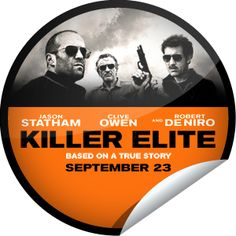 Killer Elite Countdown - Thank you for checking-in! Now that you've seen this movie, be sure to check out Jason Statham, Robert De Niro and Clive Owen in Killer Elite when it opens in theaters on 9/23. Share this one proudly. It's from our friends at Open Road Films