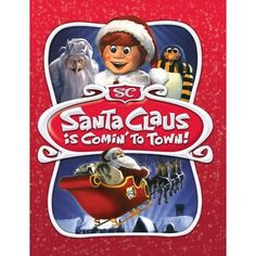 Santa Claus is Coming to Town. The old cartoons are the best ones for Christmas