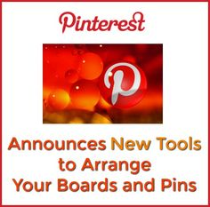 New tools to arrange boards and pins Pinterest Board, Pinterest Stock, Pinterest Pinterest, Pinterest Account, Pinterest Tutorial, Computer Help, Computer Tips, Apps, Thing 1