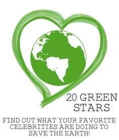 Green Celebrities - 20 of Our Favorite Eco-Friendly Celebs