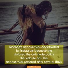 Rihanna's account was deactivated by Instagram because she violated the anti-nude policy the website has. The account was restored after several days. - http://factecards.com/rihannas-account-deactivated-instagram-violated/