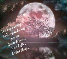 Evening Greetings, Goeie Nag, Goeie More, Night Quotes, Special Quotes, Sleep Tight, Day Wishes, Strong Quotes, Afrikaans