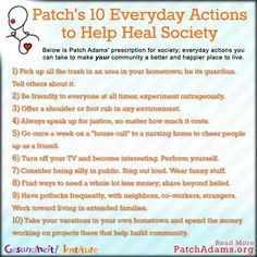 Patch Adams 10 Everyday Actions to Help Heal Society Patch Adams Quotes, Happiest Places To Live, Magic Quotes, Religion And Politics, Thing 1, Peace On Earth, Public Speaking, Kinds Of People, Life Advice