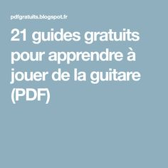 21 guides gratuits pour apprendre à jouer de la guitare (PDF) Guide, Music, Learn To Play Guitar, Guitar Chords, Learning, Projects, Musica, Musik, Muziek