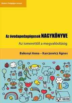 AZ ÓVODAPEDAGÓGUSOK NAGYKÖNYVE Teaching, Books, Kids, Google, Young Children, Libros, Boys, Book, Children