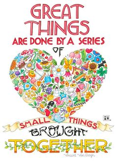"""Great things are done by a series of small things brought together."" - Van Gogh art by Mary Engelbreit"