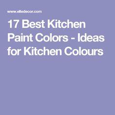 17 Best Kitchen Paint Colors - Ideas for Kitchen Colours