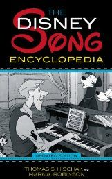 Songs written for Disney productions over the decades have become a potent part of American popular culture. Since most Americans first discovered these songs in their youth, these songs have a special place in our hearts. The Disney Song Encyclopedia describes and discusses over 900 famous and not-so-famous songs from Disney films, television, Broadway, and theme parks from the 1930s to the present day.