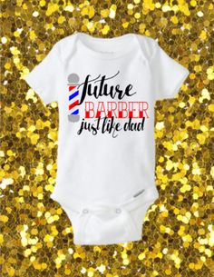 Future Barber Just Like Dad Onesie, Future Barber Outfit, Barber Kid, Barber's Kid, Barber Onesie, Barber Like Grandpa/Uncle/Brother by kreationsbychristine on Etsy https://www.etsy.com/listing/256778635/future-barber-just-like-dad-onesie