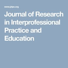 Journal of Research in Interprofessional Practice and Education