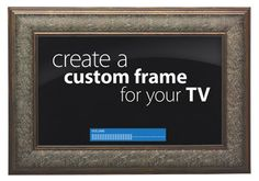 Design a frame for your TV that will complement your style, allowing your TV to blend effortlessly into your home décor.