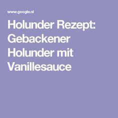 Holunder Rezept: Gebackener Holunder mit Vanillesauce
