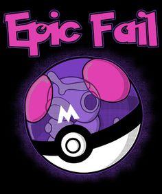Masterball (Epic Fail!)