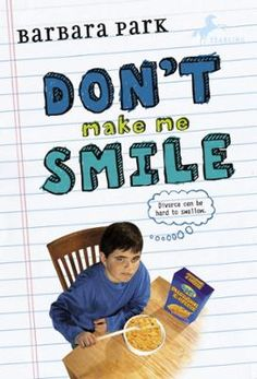 """Don't Make Me Smile by Barbara Park, Click to Start Reading eBook, """"Don't even try to make me smile about this,"""" Charlie Hickle warns his parents. They've just dropped. Very nice story."""