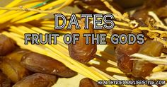 Dates are major foods in the diet of the Arab world. In ancient Greece was known as the 'fruit of the gods'.