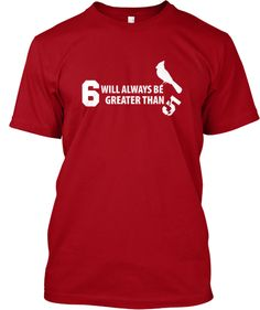 6 will be always be better than 5 Shirt. Shirt only available for a short time. $12