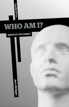 Who Am I? Identity in Christ  by Jerry Bridges