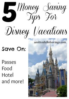 Visit the Happiest Place On Earth on a budget using our 5 Money Saving Tips For Disney Vacations this year!