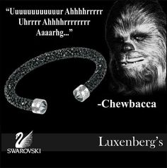 Swarovski Crystal Dust Bracelet $69. Chewbacca approved!  Luxenberg's... We want to be your Jeweler! www.luxenbergs.com