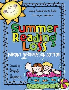 Free parent information letter about summer reading loss. Based on an article from The Reading Teacher.
