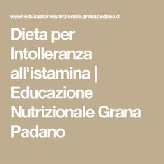 Dieta per Intolleranza all'istamina   Educazione Nutrizionale Grana Padano