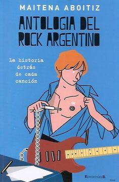 Antología del rock argentino.  La historia detrás de cada canción